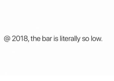2018-the-bar-is-literally-so-low-29820636.png